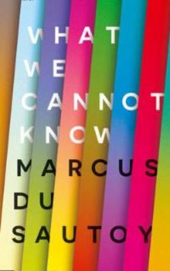 A cover of the book What We Cannot Know, by Prof Marcus du Sautoy